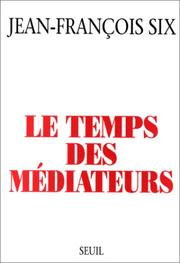 Cover of: Le temps des médiateurs