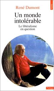 Cover of: Un monde intolérable. Le libéralisme en question