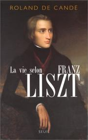 Cover of: La vie selon Franz Liszt