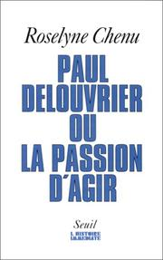 Paul Delouvrier, ou, La passion d'agir by Paul Delouvrier