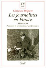 Cover of: Les journalistes en France (1880-1950)