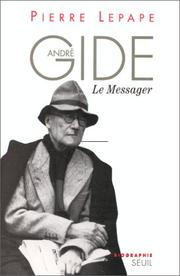 André Gide, le messager by Pierre Lepape