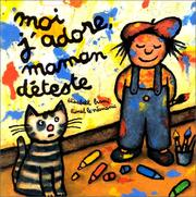Cover of: Moi j'adore, maman déteste