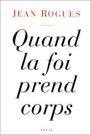 Cover of: Quand la foi prend corps