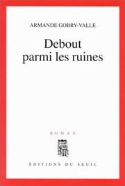 Cover of: Debout parmi les ruines