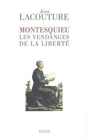 Cover of: Montesquieu: les vendanges de la liberté