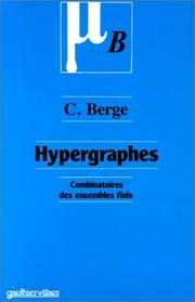 Cover of: Hypergraphes: combinatoire des ensembles finis