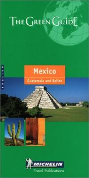 Cover of: Michelin THE GREEN GUIDE Mexico Guatemala Belize, 2nd (THE GREEN GUIDE) | Michelin Travel Publications