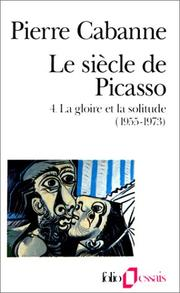 Cover of: Le Siècle de Picasso, tome 4