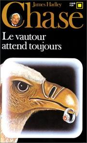 Cover of: Le vautour attend toujours