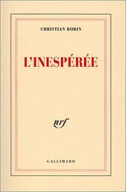 Cover of: L' inespérée | Christian Bobin