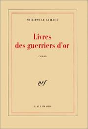 Cover of: Livres des guerriers d'or