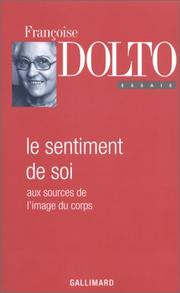 Cover of: Le sentiment de soi: aux sources de l'image du corps