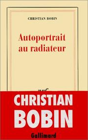 Cover of: Autoportrait au radiateur | Christian Bobin