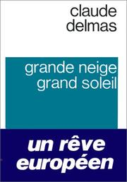 Cover of: Grande neige, grand soleil