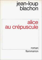 Cover of: Alice au crépuscule