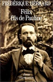 Cover of: Félix, fils de Pauline