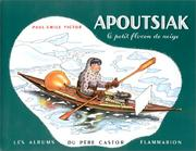 Cover of: Apoutsiak le petit flocon de neige