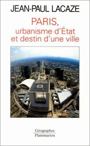 Cover of: Paris, urbanisme d'Etat et destin d'une ville