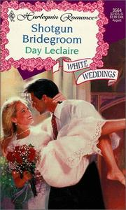 Cover of: Shotgun Bridegroom (White Weddings) | Day Leclaire