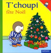 Cover of: T'Choupi Fete Noel