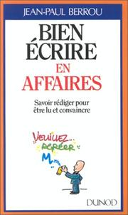 Bien écrire en affaires by Jean-Paul Berrou