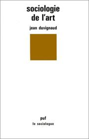 Sociologie de l'Art by Jean Duvignaud