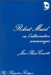Cover of: Robert Musil, ou, L'alternative romanesque