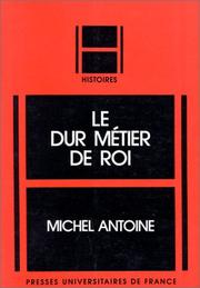 Cover of: Le dur métier de roi