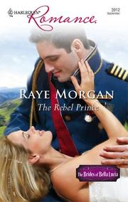 Cover of: The Rebel Prince | Raye Morgan