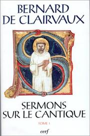 Cover of: Sermons sur le Cantique, tome 1 (Sources chretiennes)