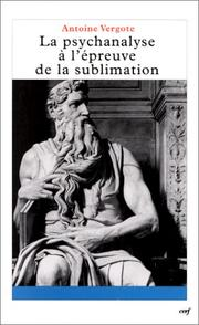 Cover of: La psychanalyse à l'épreuve de la sublimation