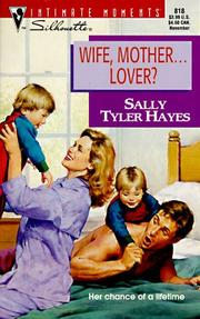 Cover of: Wife, Mother ... Lover? (Intimate Moments No. 818) | Sally Tyler Hayes