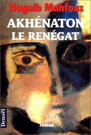 Cover of: Akhénaton le renégat