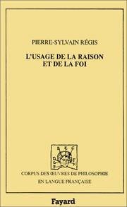 Cover of: L' usage de la raison et de la foi