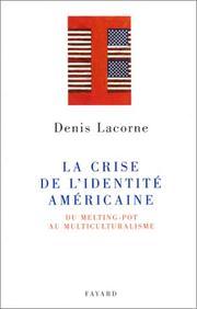 Cover of: La crise de l'identité américaine: du melting-pot au multiculturalisme