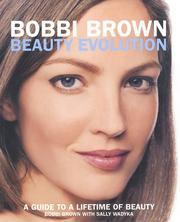 Cover of: Bobbi Brown Beauty Evolution: A Guide to a Lifetime of Beauty