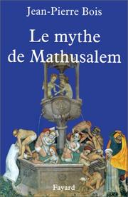 Cover of: Le mythe de Mathusalem
