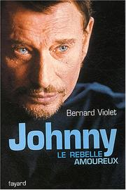 Johnny, le rebelle amoureux by Bernard Violet