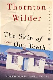 Cover of: The skin of our teeth: play in three acts.