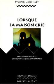 Cover of: Lorsque la maison crie