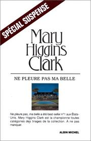 Cover of: Ne pleure pas ma belle by Mary Higgins Clark