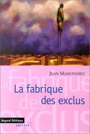 Cover of: La fabrique des exclus