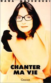 Cover of: Chanter ma vie
