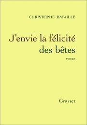 Cover of: J'envie la félicité des bêtes