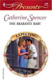 Cover of: The Brabanti Baby (Harlequin Presents) | Catherine Spencer