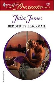 Cover of: Bedded by Blackmail (Harlequin Presents, No. 2459) | Julia James