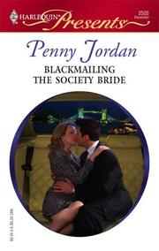 Cover of: Blackmailing The Society Bride (Harlequin Presents) | Penny Jordan