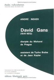 David Gans, 1541-1613 by André Neher, André Neher