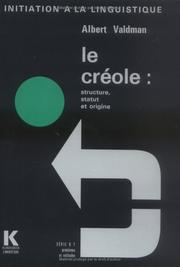Cover of: Le Créole: structure, statut et origine